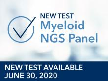 New Test Myeloid NGS Panel Available June 30, 2020